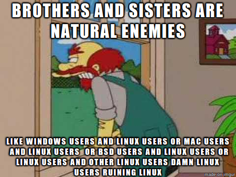 Groundskeeper Willie talking about Linux users.