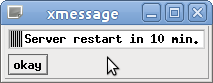 Xmessage displaying a message from a server admin.